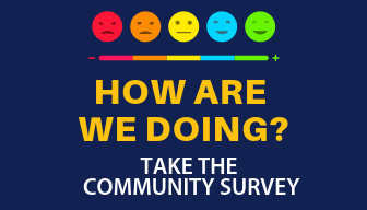How are We Doing? Take the Community Survey